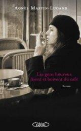 Agnès Martin-Lugand- Les gens heureux lisent....