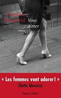 Charlotte Bongrand - Vous aimer