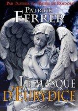 Patrick Ferrer Le masque d'Eurydice