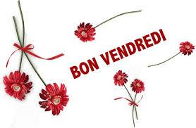 Bon vendredi fleurs