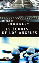 Michael Connely Les égoûts de Los Angeles